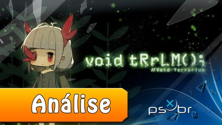 void tRrLM();//Void Terrarium – Review